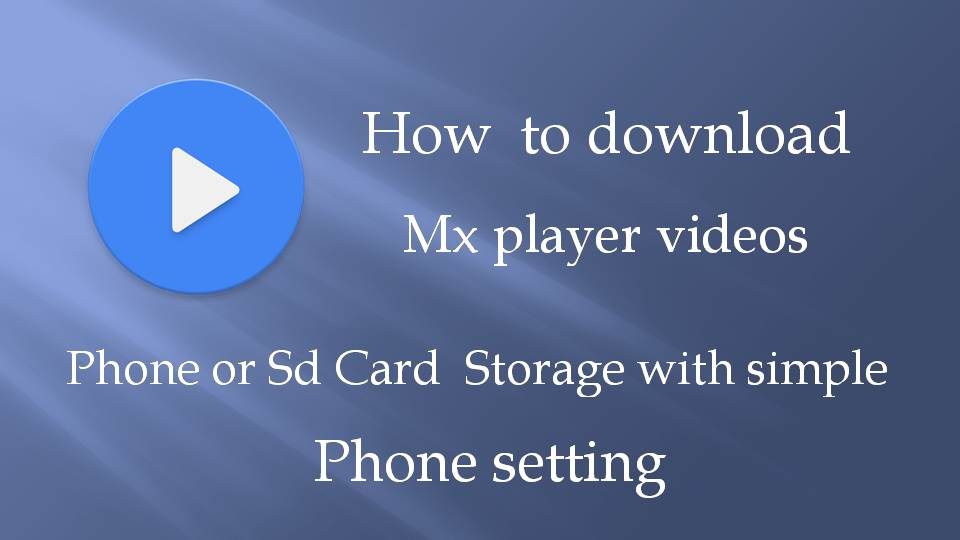 how to download mx player videos in internal storage