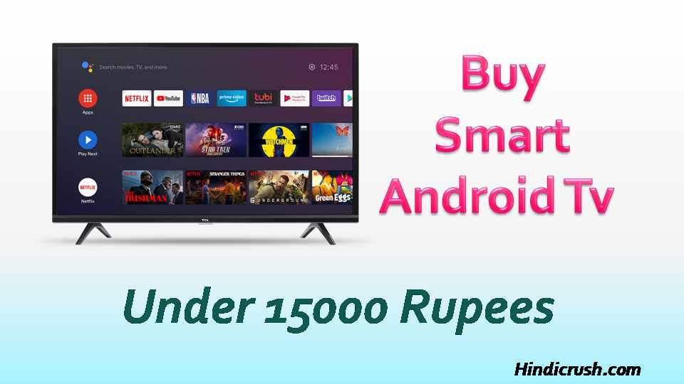 smart android tv under 15000