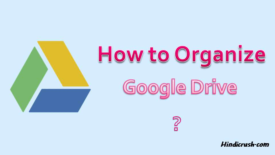 how to organize google drive files